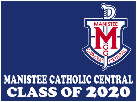 Manistee Catholic  Senior 2020 Yard Sign - Custom 18″ Tall x 24″ Wide