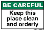 Be Careful- Keep This Place Clean