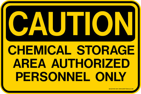 Decal - CAUTION Chemical Storage - Authorized