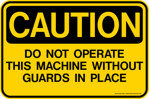 Decal - CAUTION Do Not Operate Machine