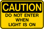 Decal - CAUTION Do Not Enter When the Light Is On
