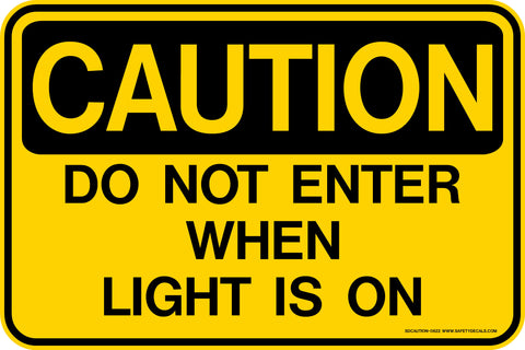 CAUTION Do Not Enter When the Light Is On