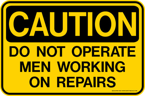 Decal - CAUTION Do Not Operate Men Working on Repairs