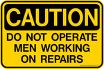 CAUTION Do Not Operate Men Working on Repairs