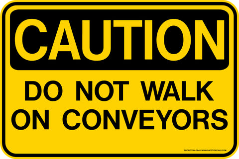 Decal - CAUTION Do Not Walk on Conveyors