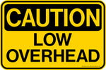 Decal - CAUTION Low Overhead