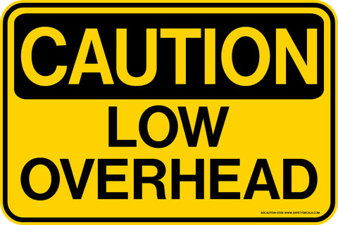 CAUTION Low Overhead