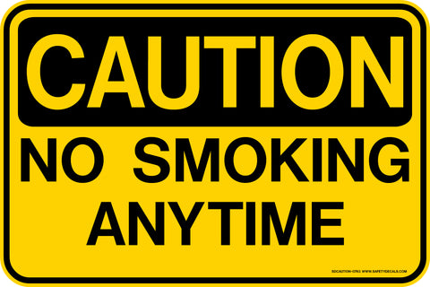 Decal - CAUTION No Smoking Anytime
