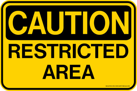 Decal - CAUTION Restricted Area