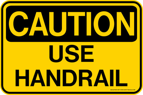 Decal - CAUTION Use Handrail