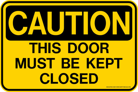 CAUTION This Door Must Be Kept Closed