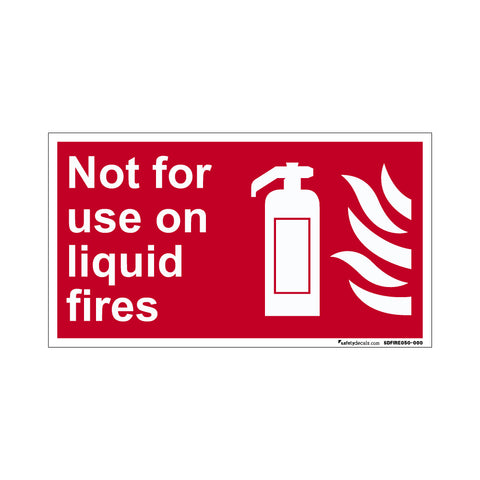 Fire Safety Decal Not For Use On Liquid Fires