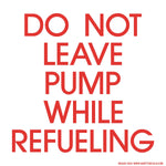 Do Not Leave Pump
