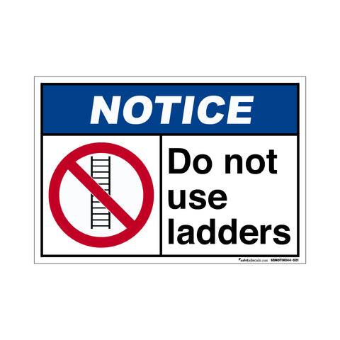 Notice Do Not Use Ladders
