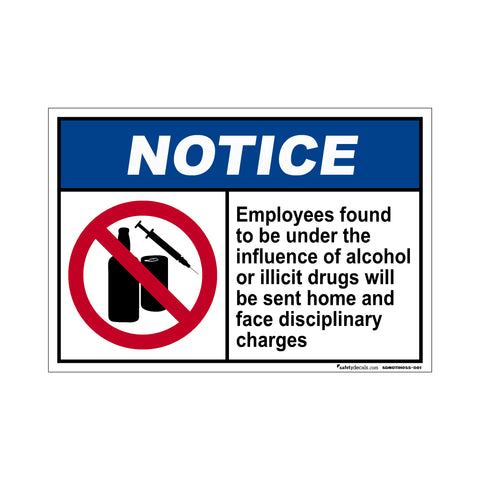 Notice Employees…No Alcohol Or Illicit Drugs