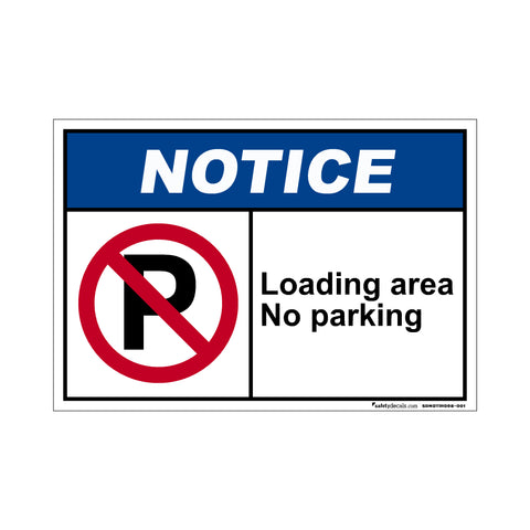 Notice  Loading Area No Parking