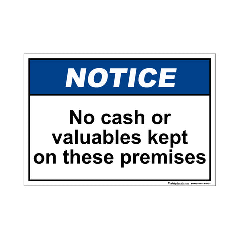 Notice  No Cash Or Valuables Kept On These Premises