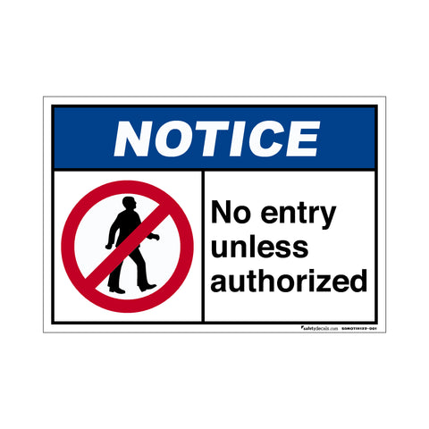 Notice  No Entry Unless Authorized