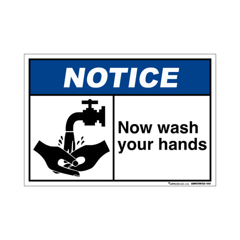 Notice  Now Wash Your Hands