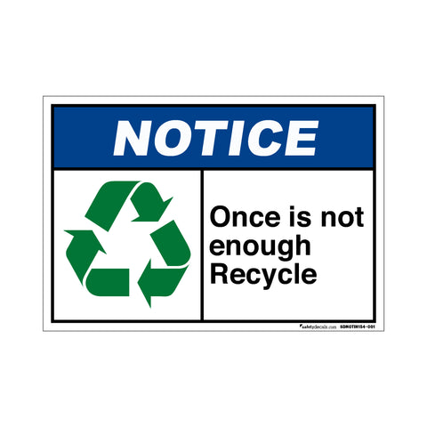 Notice Once Is Not Enough Recycle