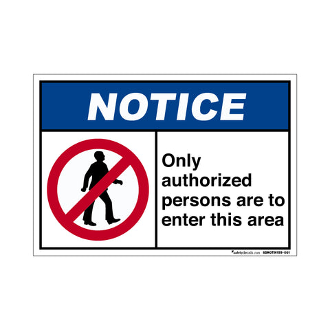 Notice  Only Authorized Persons Are To Enter This Area