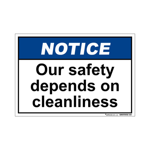 Notice  Our Safety Depends On Cleanliness