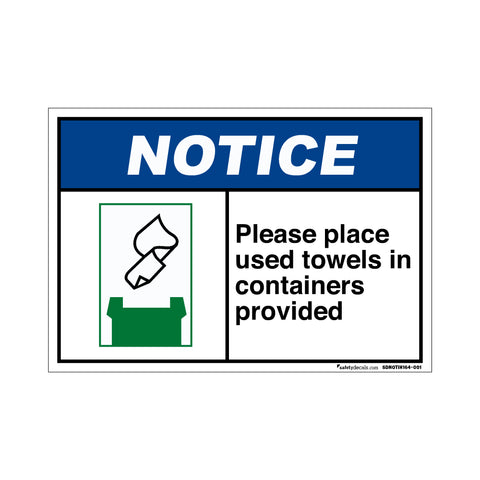 Notice Please Place Used Paper Towels In Containers Provided