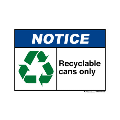 Notice  Recyclable Cans Only