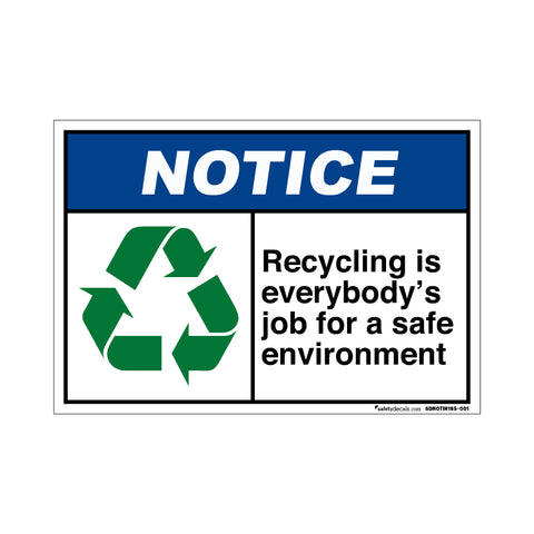 Notice  Recycling Is Everybody's Job For A Safe Environment
