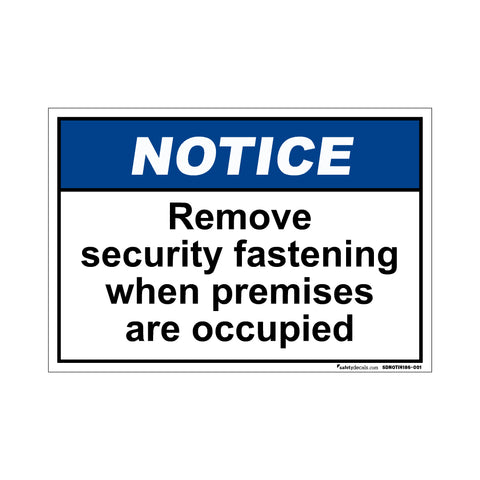 Notice Remove Securtiy Fastening When Premises Are Occupied