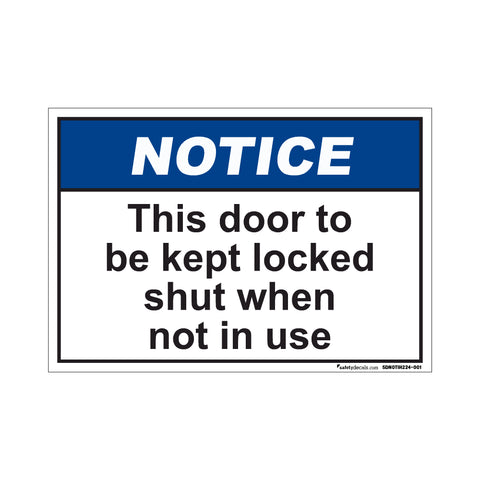 Notice  This Door To Be Kept Locked Shut When Not In Use