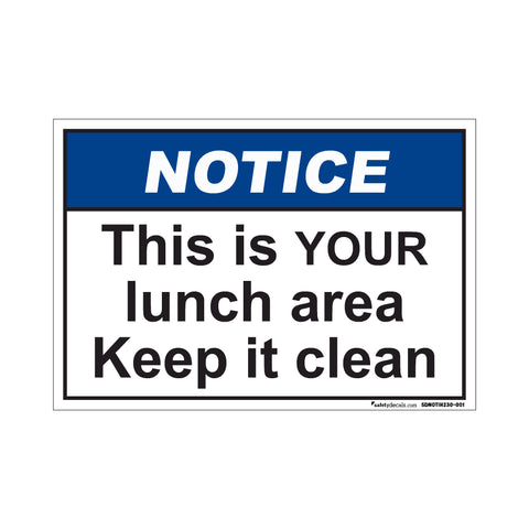 Notice  This Is YOUR Lunch Area Keep It Clean