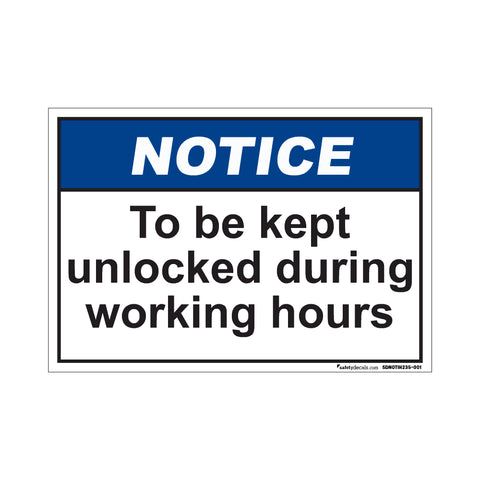 Notice  To Be Kept Unlocked During Working Hours