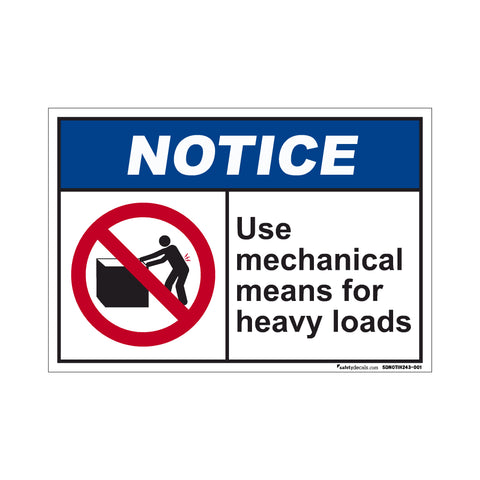 Notice  Use Mechanical Means For Heavy Loads