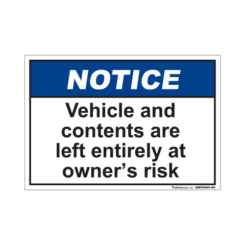 Notice  Vehicle and Contents Are Left Entirely At Owner's Risk