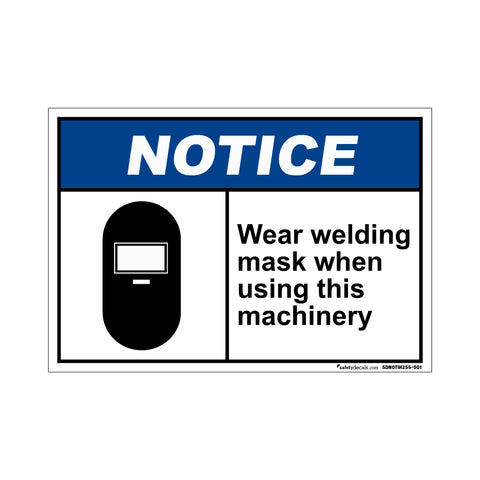 Notice  Wear Welding Mask When Using This Machinery