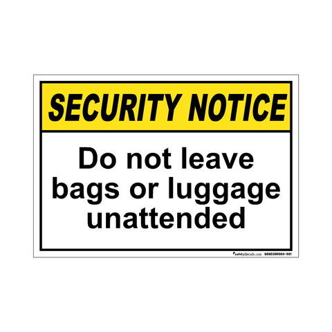 Security Notice Do Not Leave Bags Or Luggage Unattended