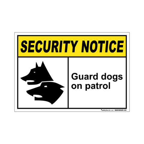Security Notice Guard Dogs On Patrol