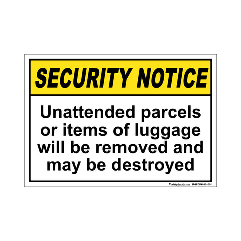 Security Notice Unattended Parcels…Destroyed