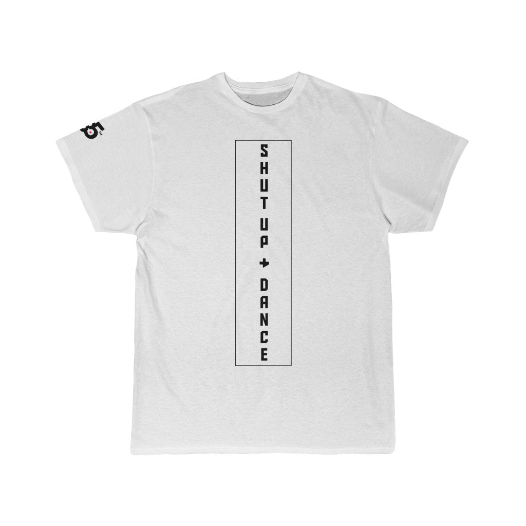 Men's SHUT UP AND DANCE Tee
