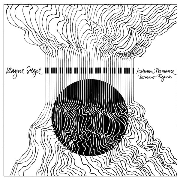 Wayne Siegel - Autumn Resonance / Domino Figures (Vinyle Neuf)