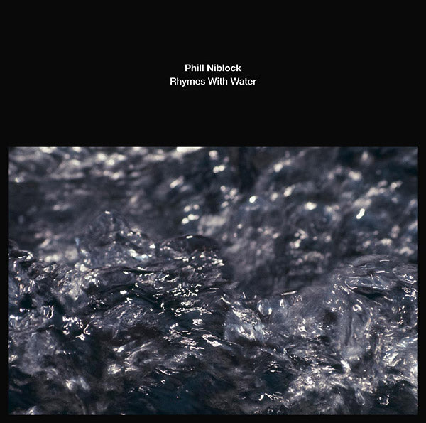Phill Niblock - Rhymes With Water (Vinyle Neuf)