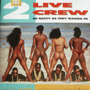 2 Live Crew - As Nasty As They Wanna Be (Vinyle Neuf)