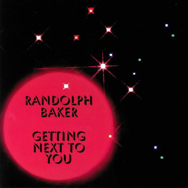 Randolph Baker - Getting Next To You (Vinyle Neuf)