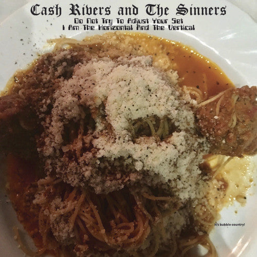 Cash Rivers and The Sinners - Do Not Try To Adjust Your Set I Am The Horizontal And The Vertical (Vinyle Neuf)