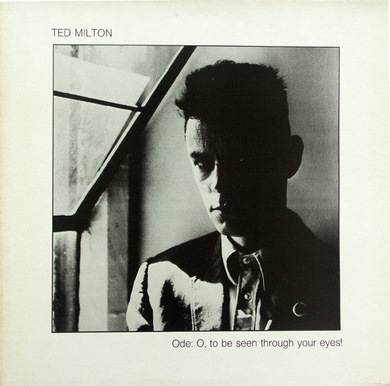 Ted Milton - Ode: O To Be Seen Through Your Eyes! (Vinyle Usagé)