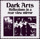Dark Arts - Reflections In A Rear View Mirror (Vinyle Neuf)