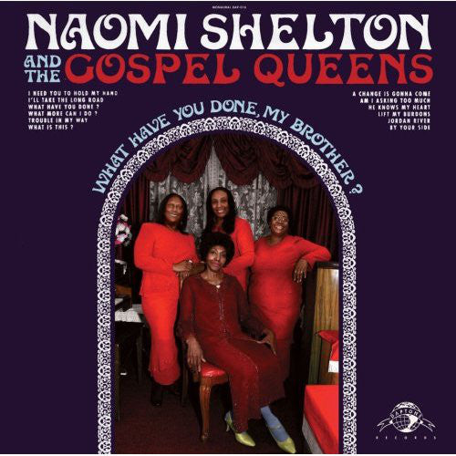 Naomi Shelton and the Gospel Queens - What Have You Done My Brother (Vinyle Neuf)