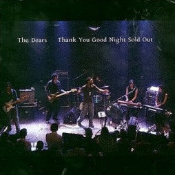 Dears - Thank You Good Night Sold Out (CD Usagé)