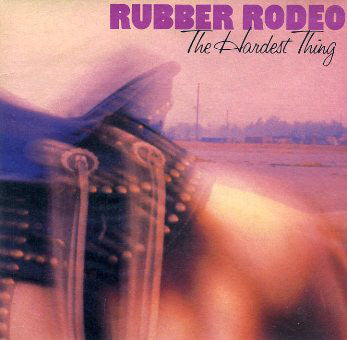 Rubber Rodeo - The Hardest Thing (45-Tours Usagé)